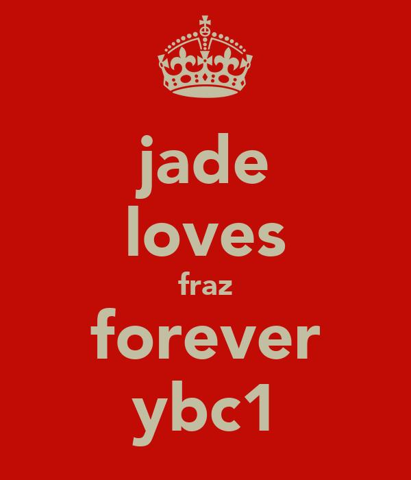 jade loves fraz forever ybc1