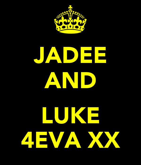 JADEE AND  LUKE 4EVA XX