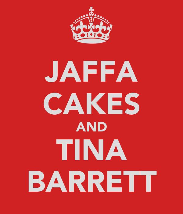 JAFFA CAKES AND TINA BARRETT
