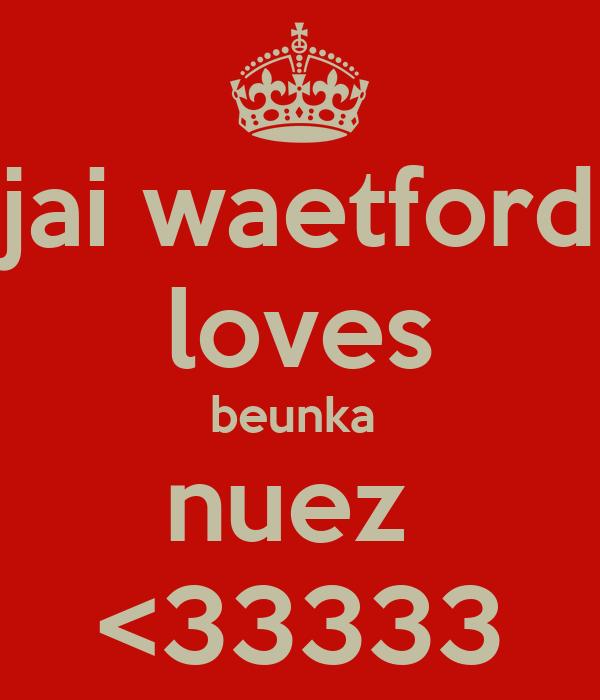 jai waetford loves beunka  nuez  <33333