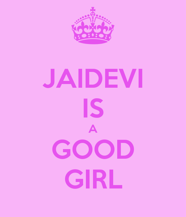 JAIDEVI IS A GOOD GIRL