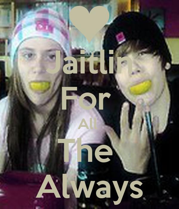 Jaitlin For  All  The  Always