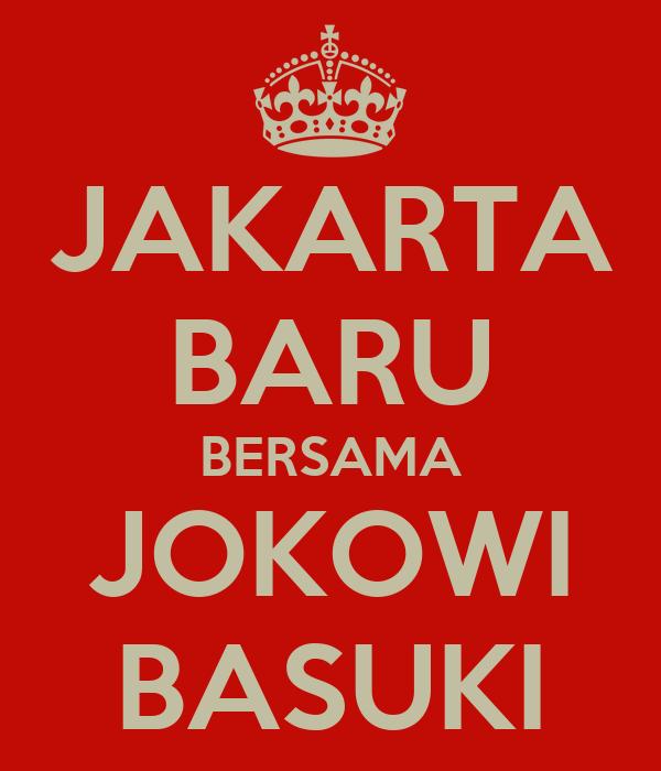 JAKARTA BARU BERSAMA JOKOWI BASUKI