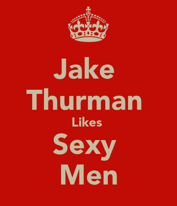 Jake  Thurman  Likes  Sexy  Men