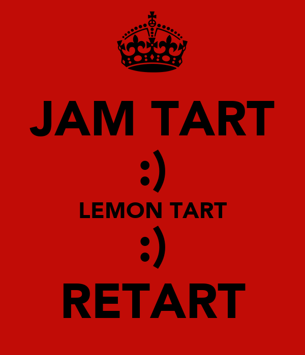 JAM TART :) LEMON TART :) RETART