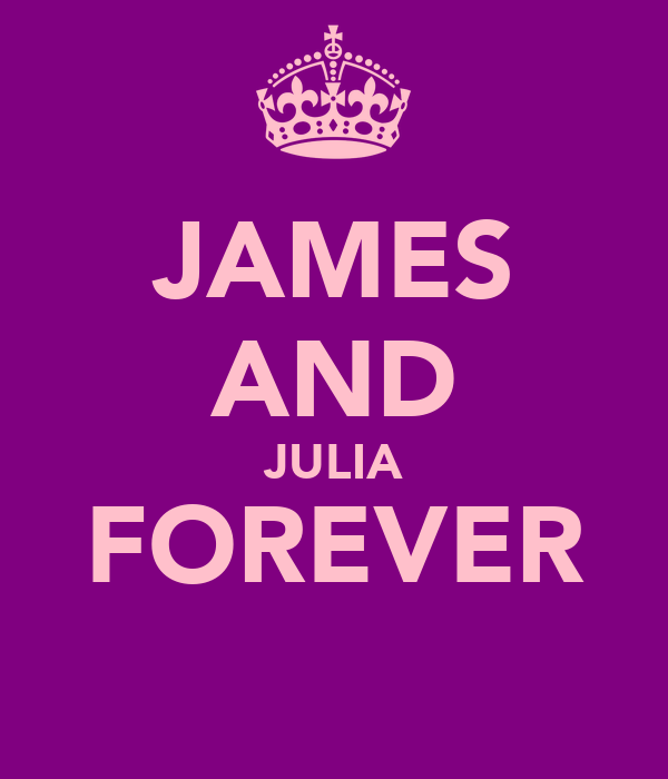 JAMES AND JULIA FOREVER