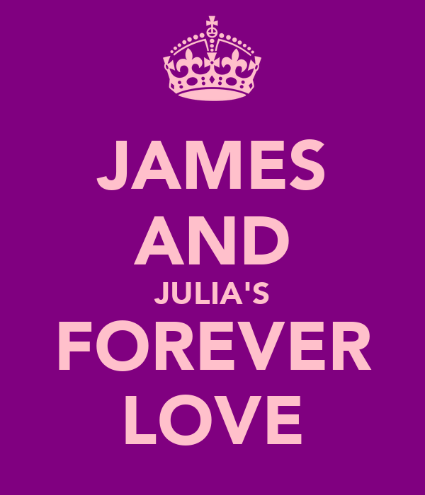 JAMES AND JULIA'S FOREVER LOVE