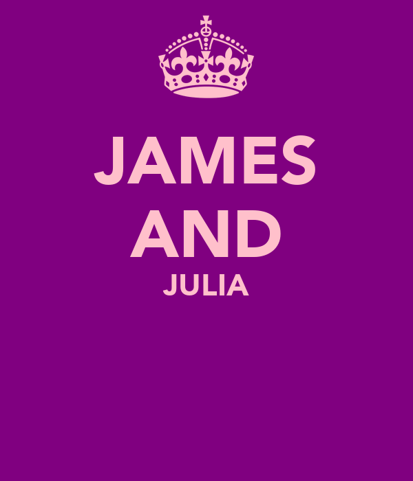 JAMES AND JULIA