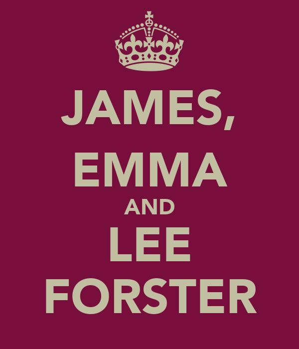 JAMES, EMMA AND LEE FORSTER
