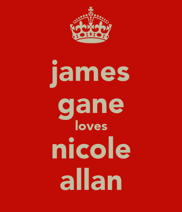 james gane loves nicole allan