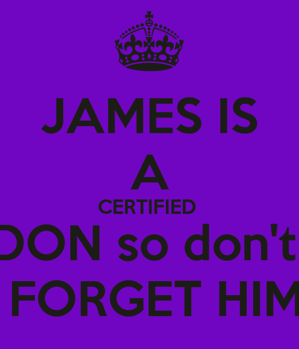 JAMES IS A CERTIFIED  DON so don't   FORGET HIM