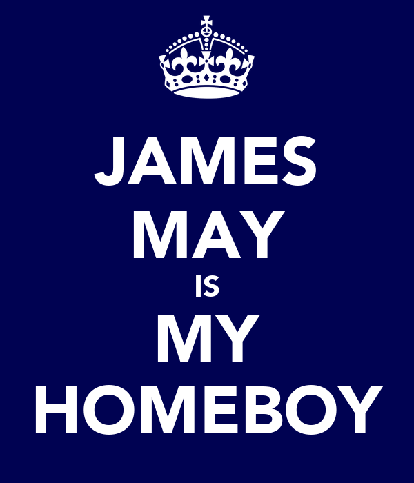 JAMES MAY IS MY HOMEBOY