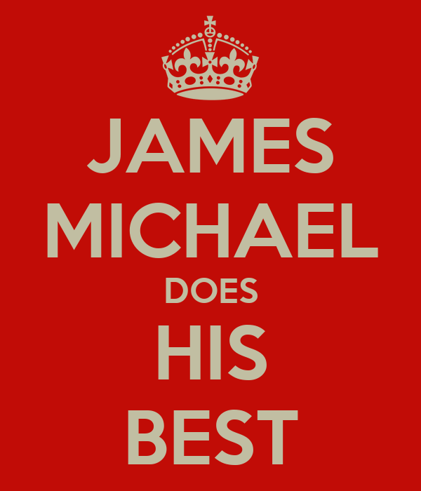 JAMES MICHAEL DOES HIS BEST