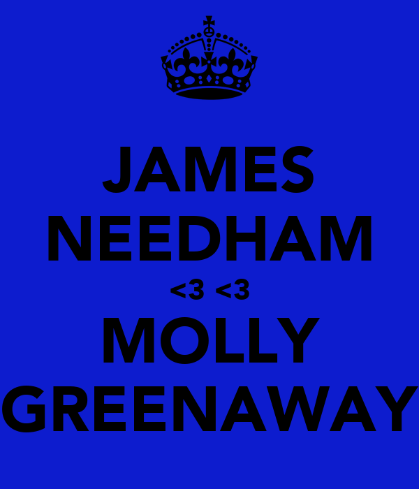 JAMES NEEDHAM <3 <3 MOLLY GREENAWAY