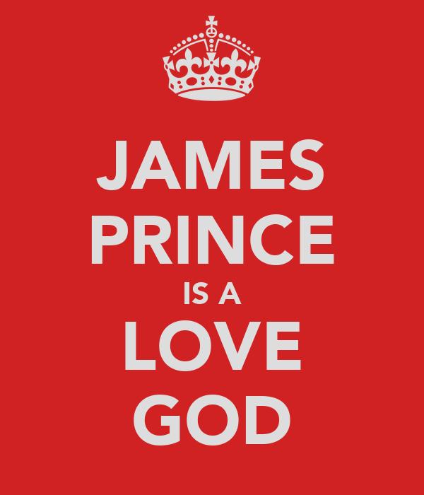 JAMES PRINCE IS A LOVE GOD