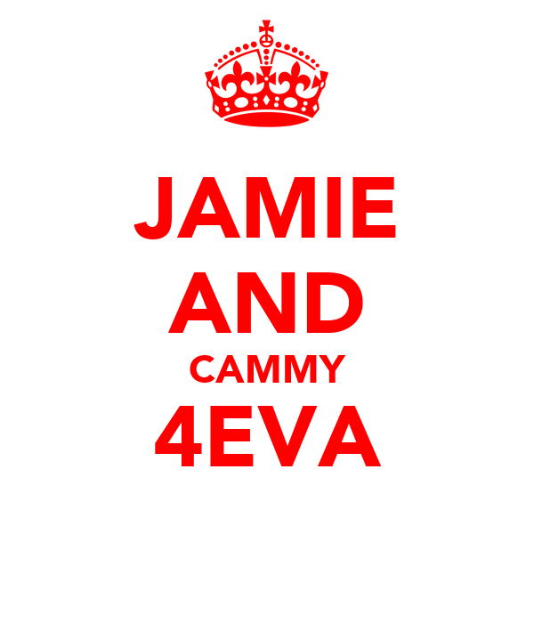 JAMIE AND CAMMY 4EVA