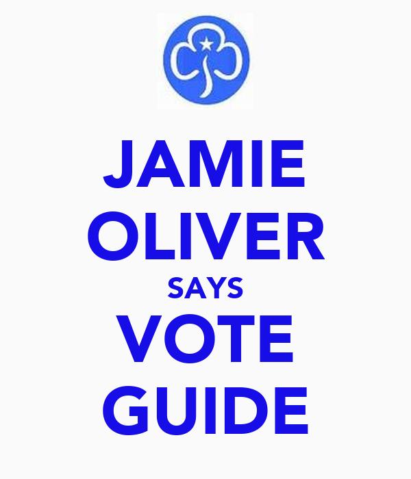 JAMIE OLIVER SAYS VOTE GUIDE