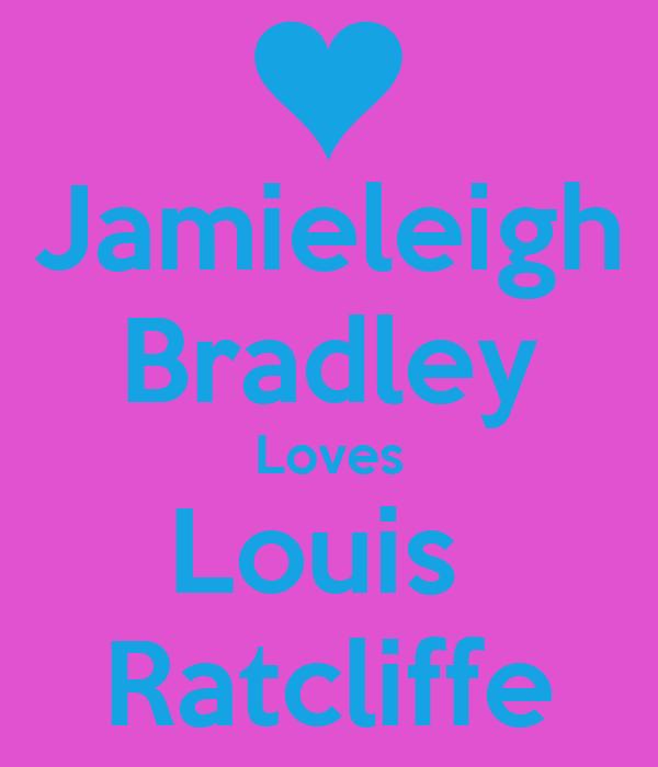 Jamieleigh Bradley Loves Louis  Ratcliffe