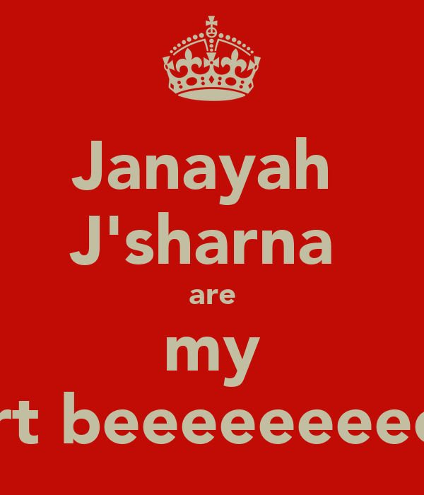 Janayah  J'sharna  are my heart beeeeeeeeeeat