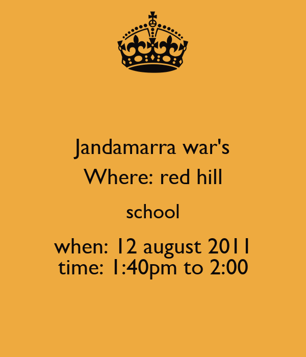 Jandamarra war's Where: red hill school when: 12 august 2011 time: 1:40pm to 2:00