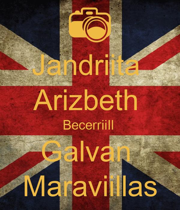 Jandriita  Arizbeth  BecerriiIl  Galvan  Maraviillas
