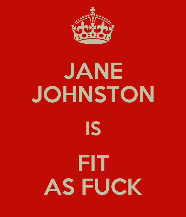 JANE JOHNSTON IS FIT AS FUCK