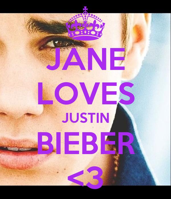 JANE LOVES JUSTIN BIEBER <3
