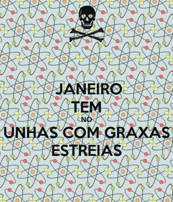 JANEIRO TEM NO UNHAS COM GRAXAS ESTREIAS