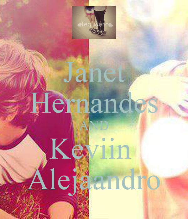 Janet Hernandes AND Keviin  Alejaandro