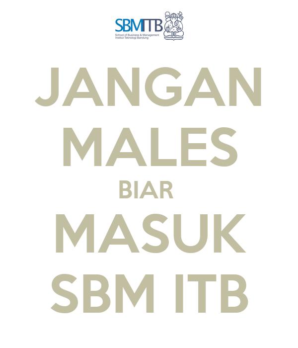 JANGAN MALES BIAR  MASUK SBM ITB