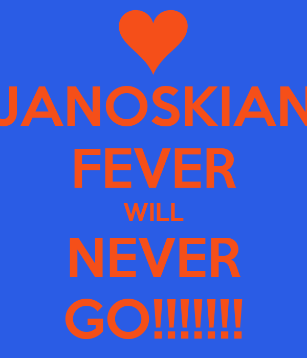 JANOSKIAN FEVER WILL NEVER GO!!!!!!!