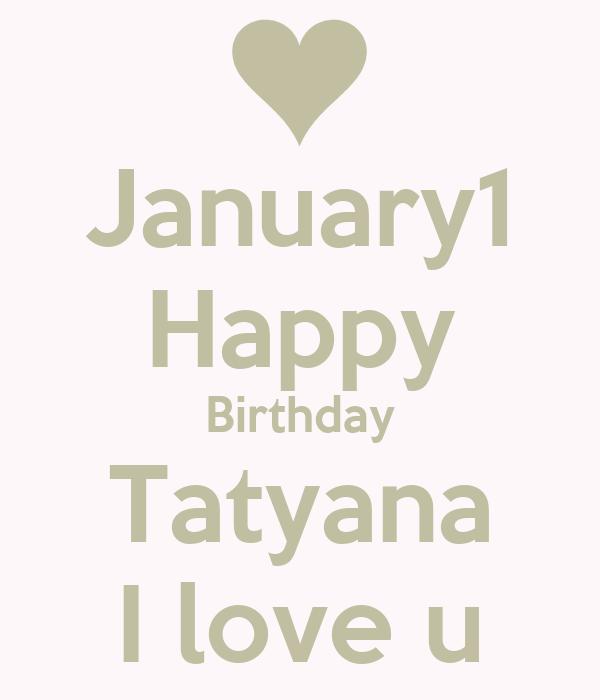 January1 Happy Birthday Tatyana I Love U Poster