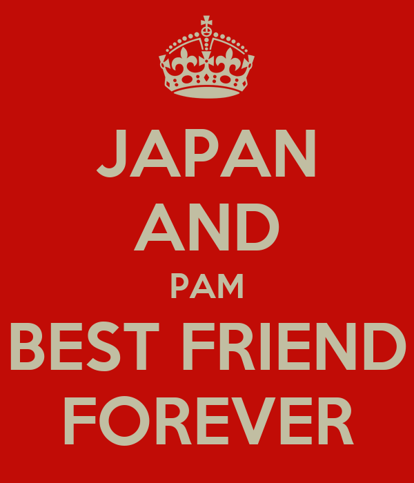 JAPAN AND PAM BEST FRIEND FOREVER
