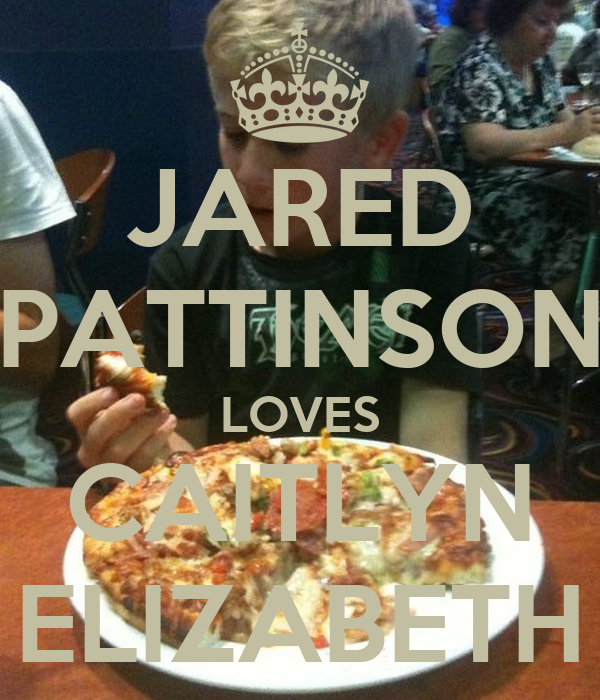 JARED PATTINSON LOVES CAITLYN ELIZABETH