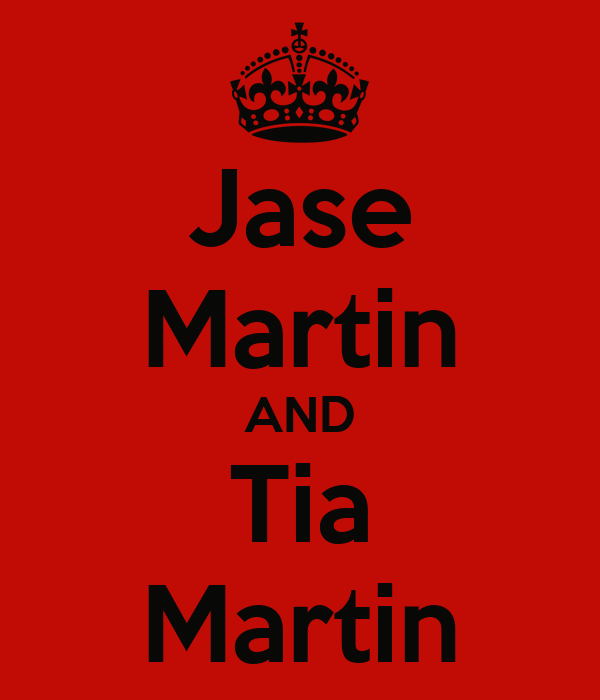 Jase Martin AND Tia Martin