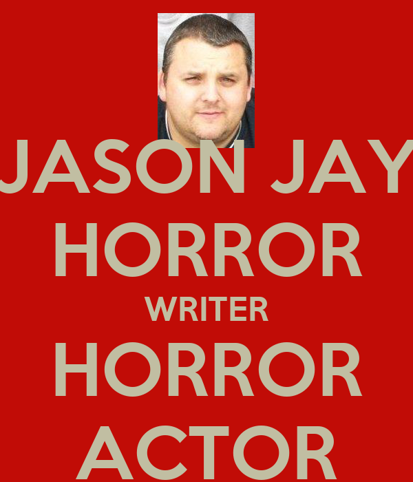 JASON JAY HORROR WRITER HORROR ACTOR