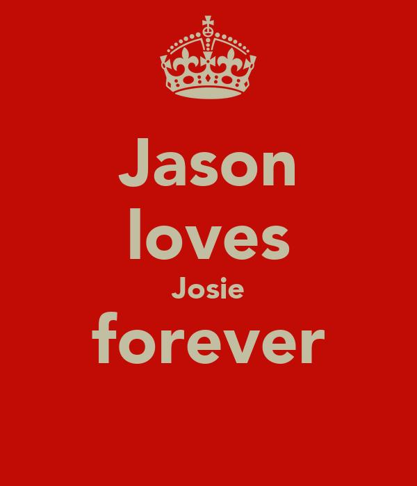Jason loves Josie forever ♡♥