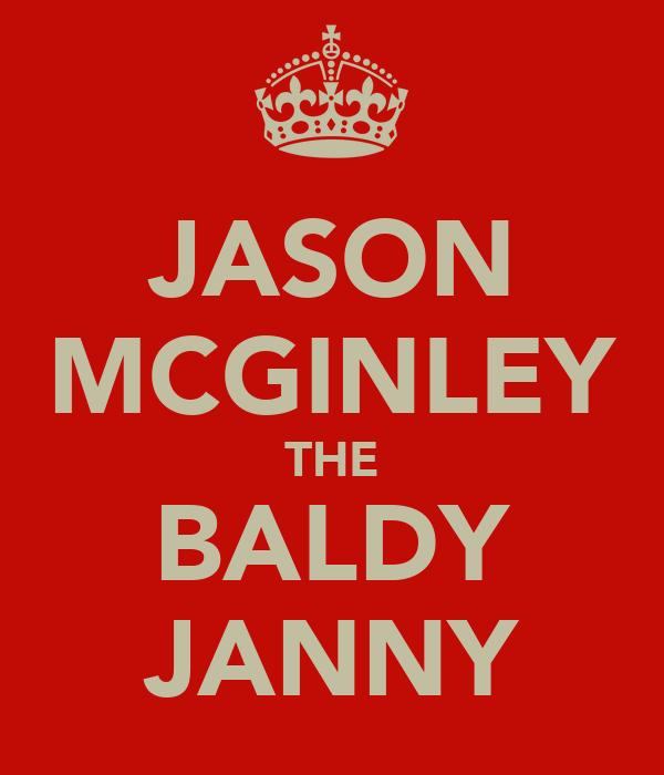 JASON MCGINLEY THE BALDY JANNY
