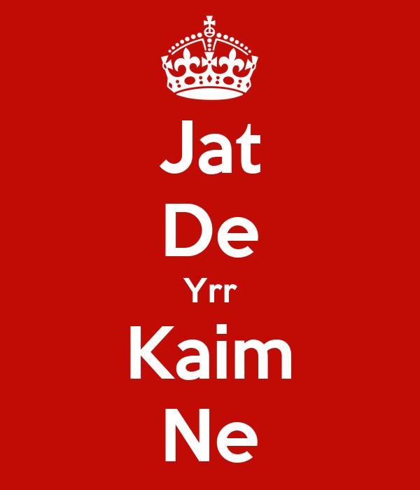 Jat De Yrr Kaim Ne