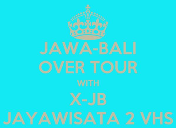 JAWA-BALI OVER TOUR WITH X-JB JAYAWISATA 2 VHS