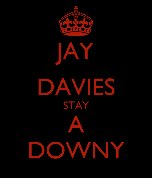 JAY DAVIES STAY A DOWNY