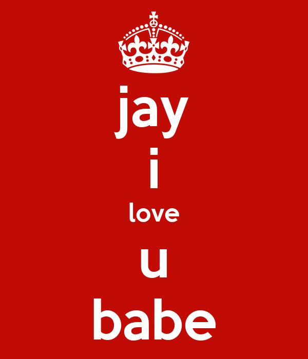 jay i love u babe