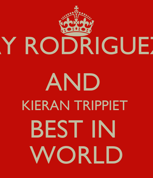 JAY RODRIGUEZ  AND  KIERAN TRIPPIET  BEST IN  WORLD