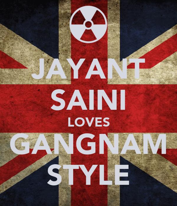 JAYANT SAINI LOVES GANGNAM STYLE