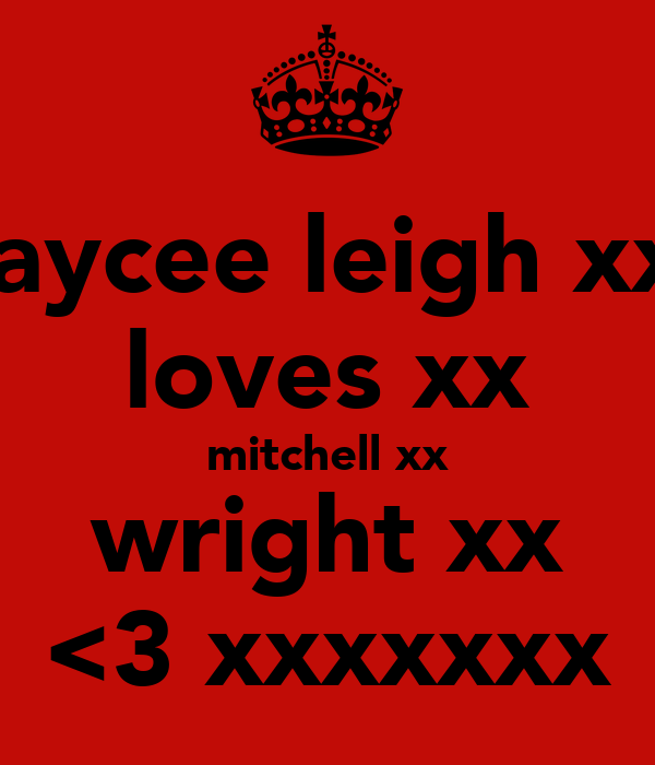jaycee leigh xx loves xx mitchell xx wright xx <3 xxxxxxx