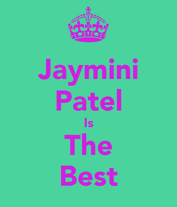 Jaymini Patel Is The Best