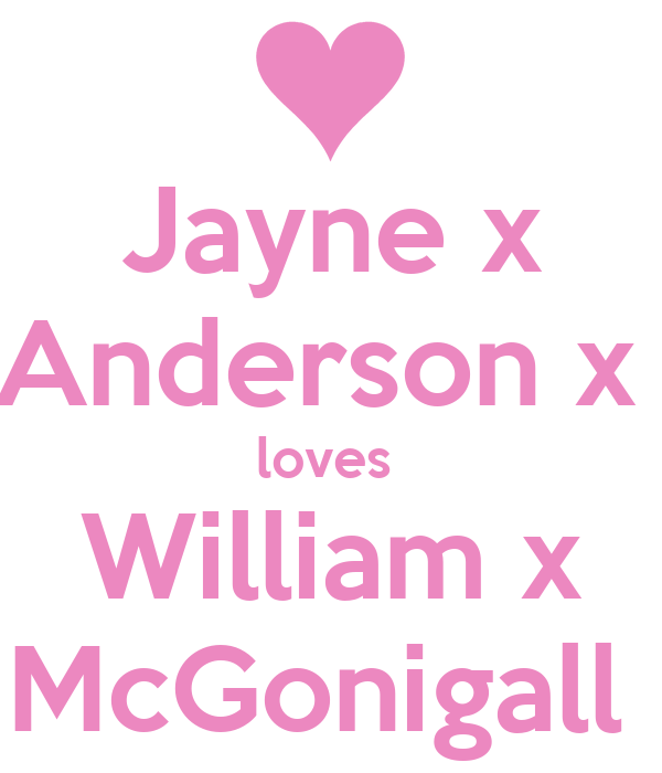 Jayne x Anderson x  loves  William x McGonigall