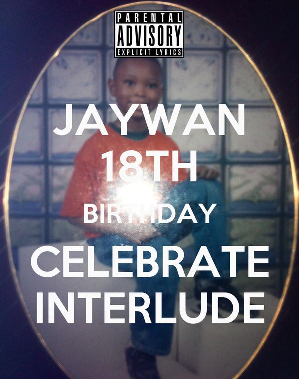 JAYWAN 18TH BIRTHDAY CELEBRATE INTERLUDE