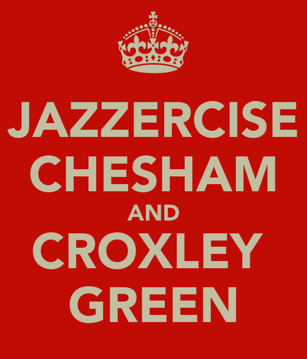 JAZZERCISE CHESHAM AND CROXLEY  GREEN