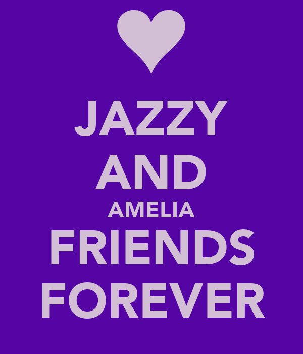 JAZZY AND AMELIA FRIENDS FOREVER